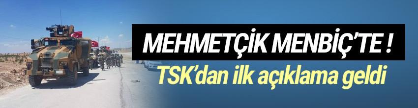 Türk askeri Menbiç'e girdi ! TSK'dan ilk açıklama