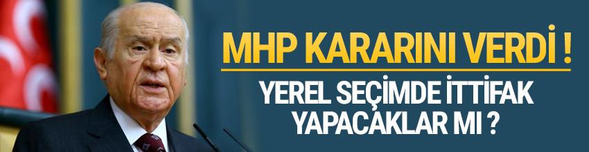 MHP'den yerel seçim kararı ! İttifak yapacaklar mı ?