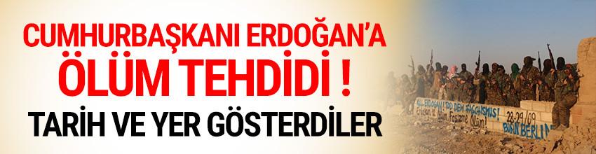 Erdoğan'a ölüm tehdidi ! Tarih ve yer gösterdiler