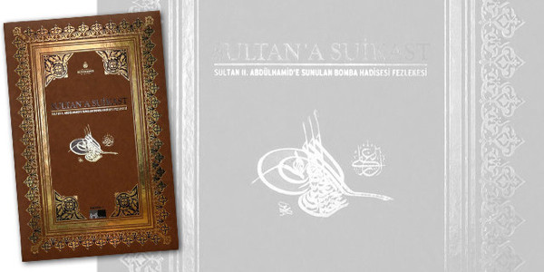Sultan Abdülhamid suikastının sırları!