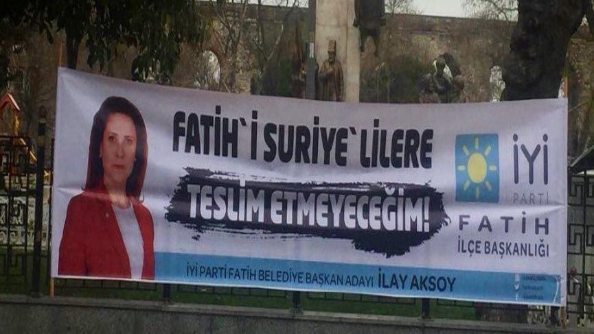 İYİ Partili adayın Suriyelilerle ilgili pankartı olay oldu