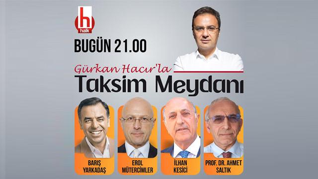 Halk TV'den yeni bir program: Gürkan Hacır'la Taksim meydanı