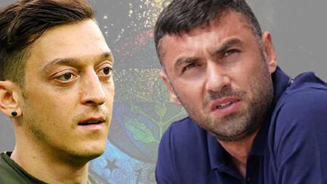 Burak Yılmaz'dan Mesut Özil'e olay sözler!