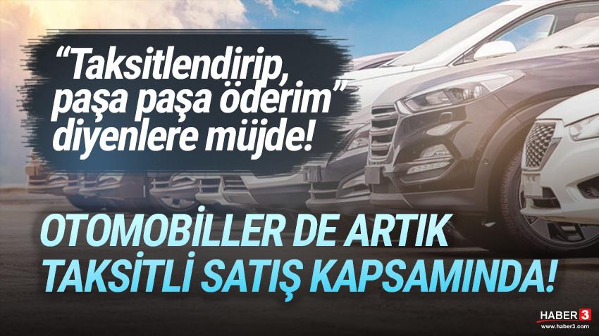 Otomobiler de artık taksitle satılabilecek!
