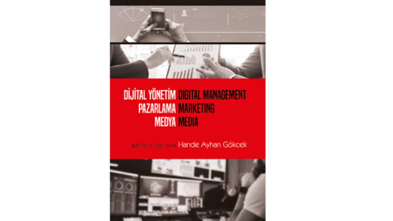 ''Dijital Yönetim Pazarlama Medya'' kitabı yayınlandı