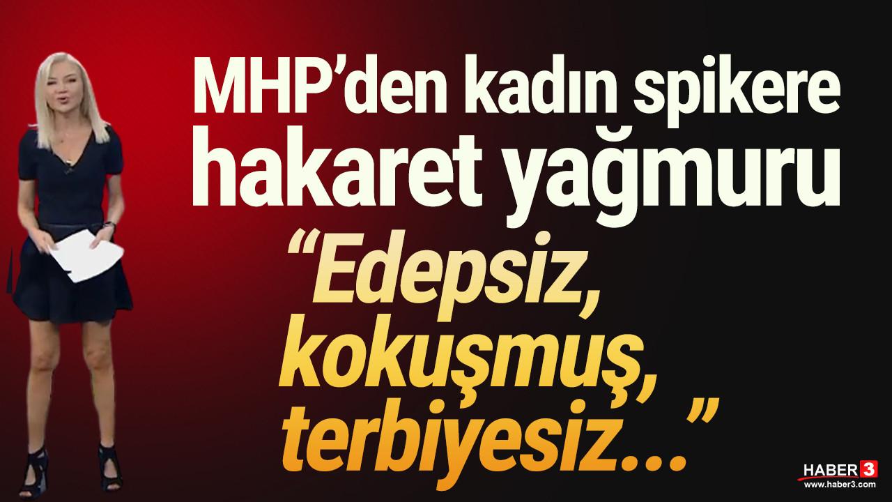 MHP'den kadın sunucuya ağır hakaret yağmuru!