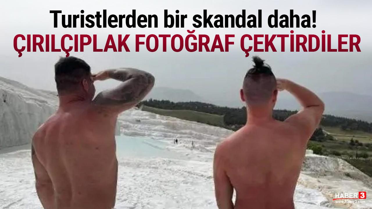 Turistlerden bir skandal daha! Çırılçıplak fotoğraf çektirdiler