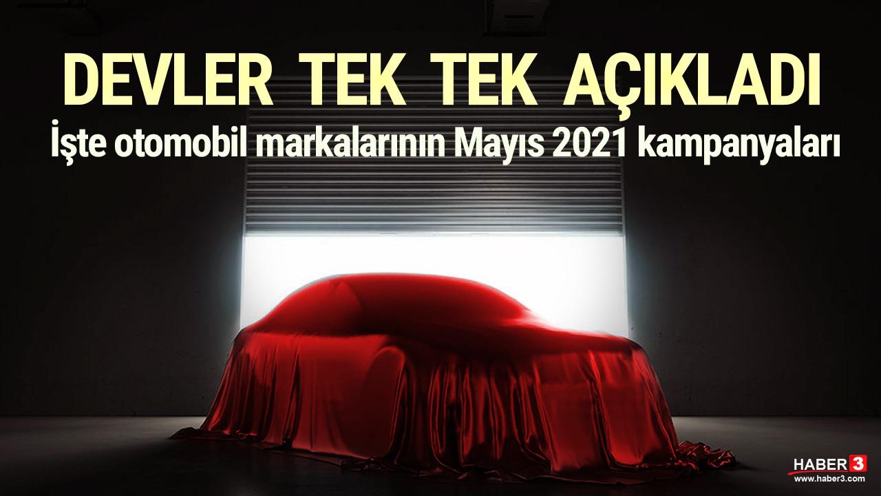 Otomobil markalarının Mayıs 2021 kampanyaları açıklandı