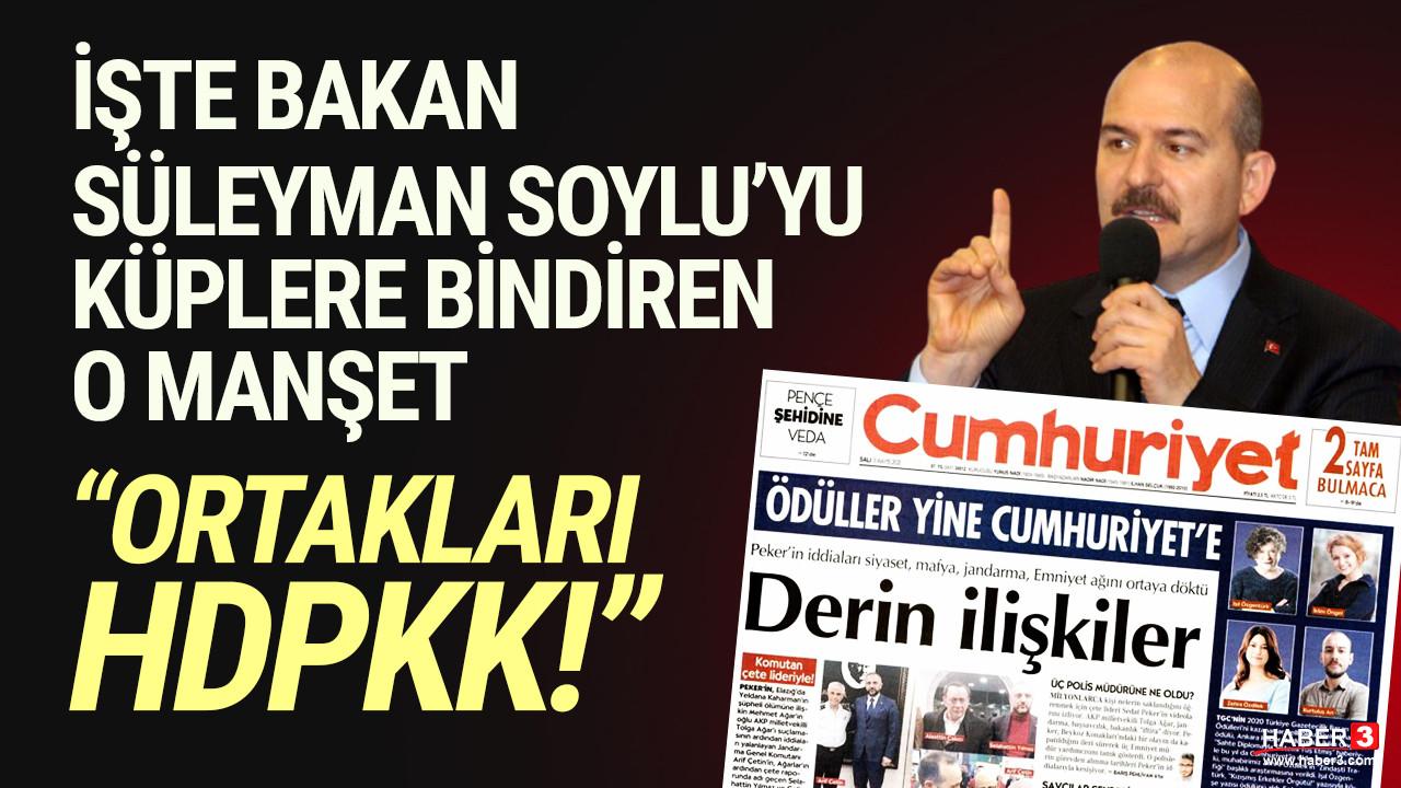 Bakan Soylu: ''Cumhuriyet gazetesi bunun hesabını verecek''