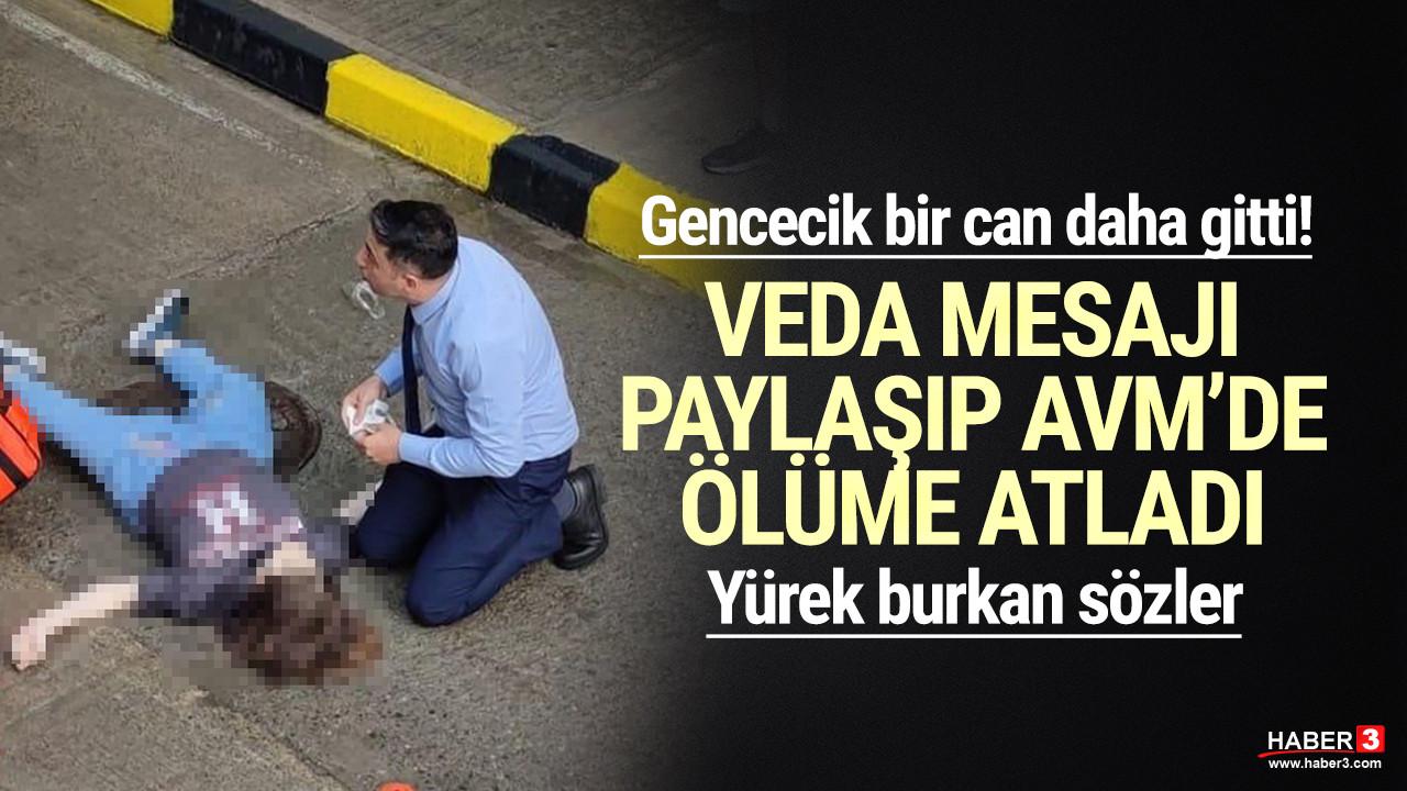 Veda mesajı paylaşıp AVM terasından ölüme atladı