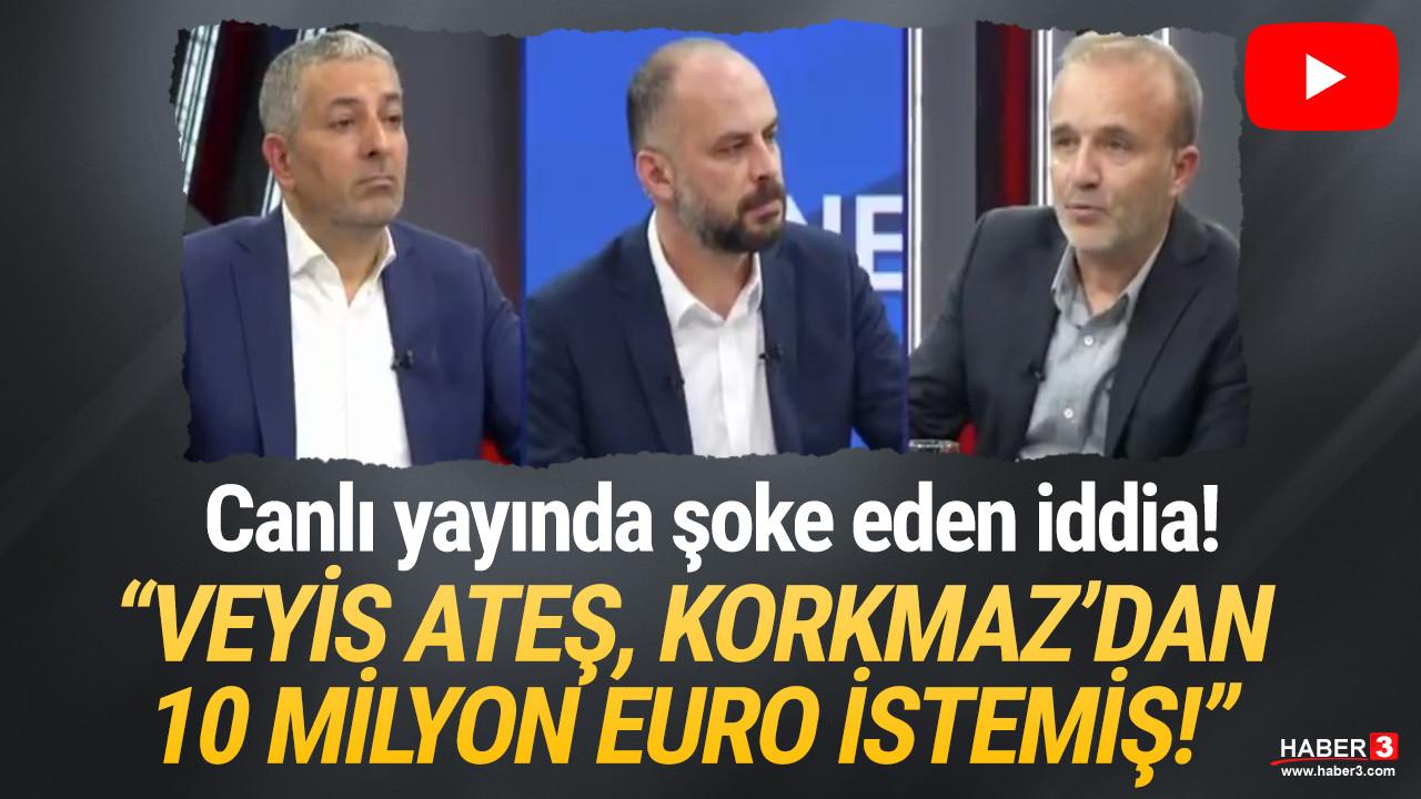 ''Veyis Ateş, Sezgin Baran Korkmaz'dan 10 milyon euro istemiş''