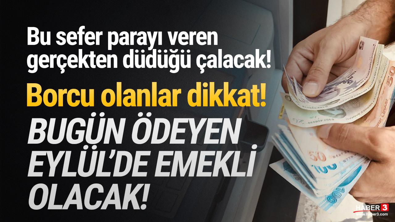 Borcu yüzünden emeklilik hayali suya düşenlere müjde: Parayı veren emekli olacak!