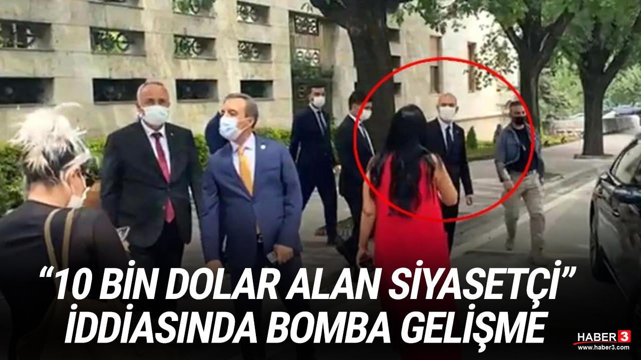''10 bin dolar alan siyasetçi'' iddiasında bomba gelişme
