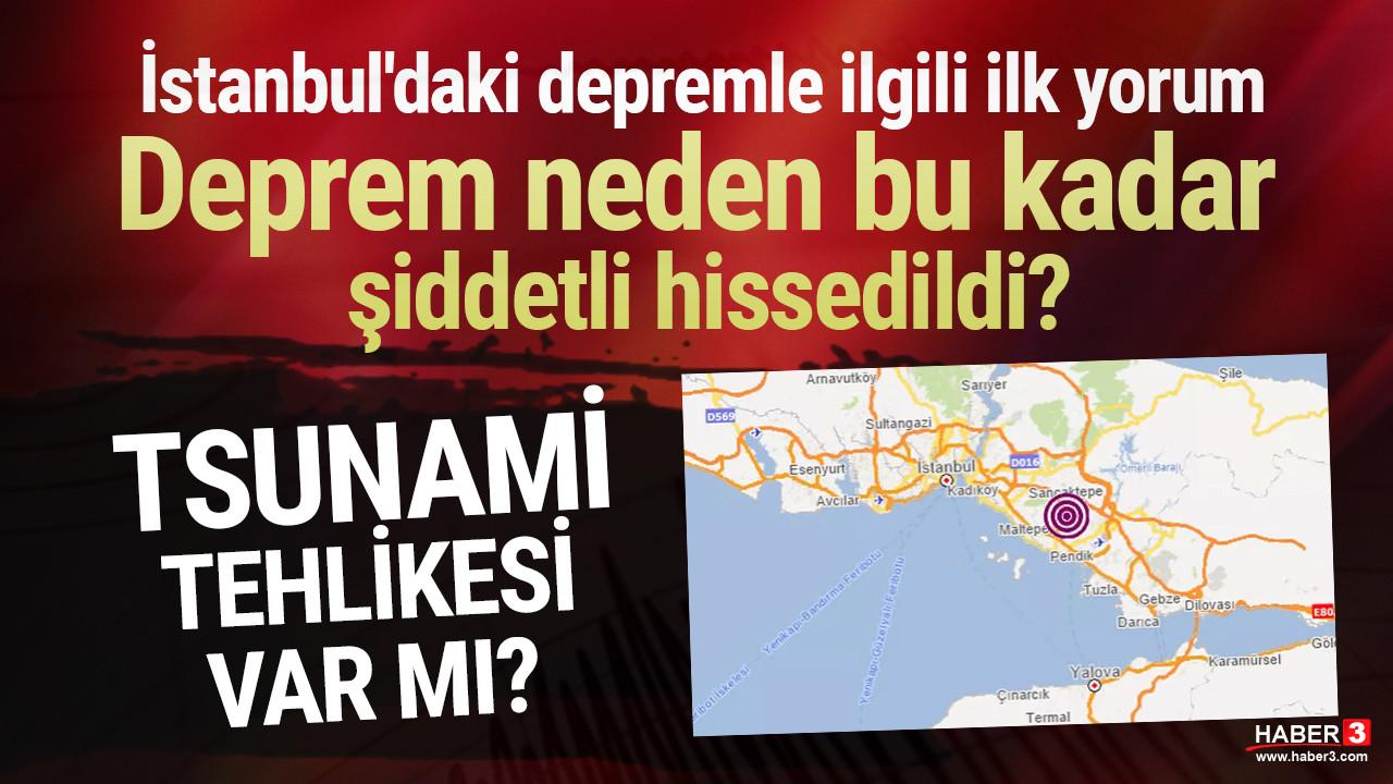 İstanbul depremi ile ilgili ilk yorum: Deprem neden bu kadar şiddetli hissedildi?