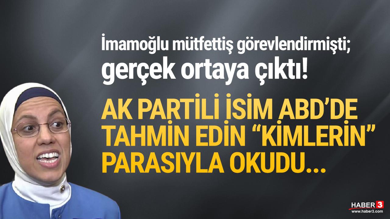 AK Partili Ravza Kavakcı Kan'ı ABD'de İBB okutmuş