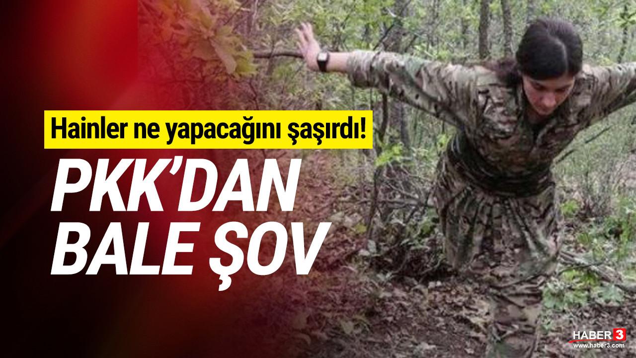Terör örgütü PKK'dan bale şov! Hainler ne yapacağını şaşırdı
