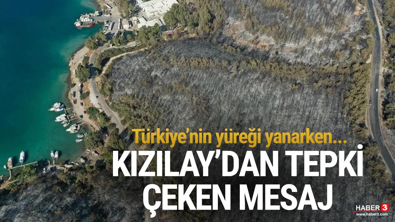 Ormanlar yanarken Kızılay'ın attığı mesaj tartışma yarattı