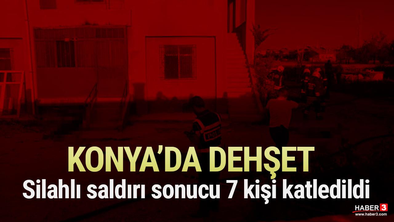 Konya'da 7 kişinin katledildiği olayın nedeni ortaya çıktı!