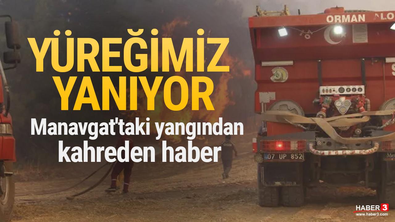 Yüreğimiz yanıyor: Manavgat'taki yangından acı haber
