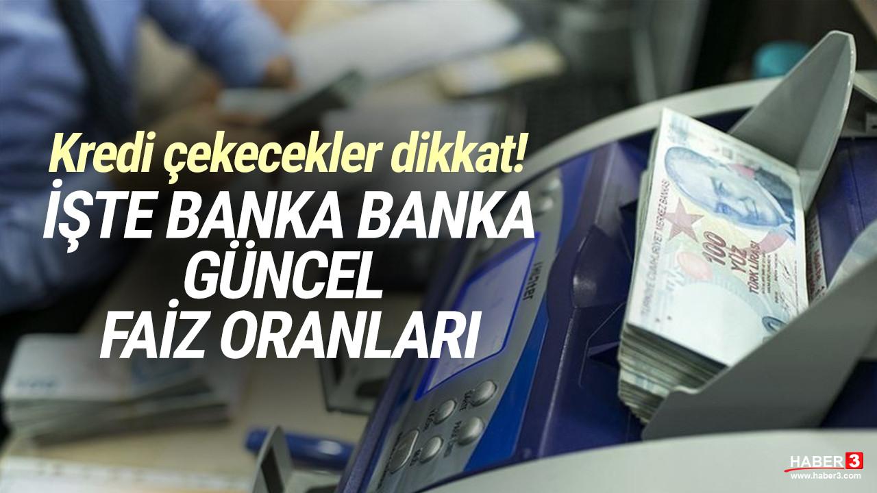 Kredi faiz oranları güncellendi! İşte banka banka güncel liste
