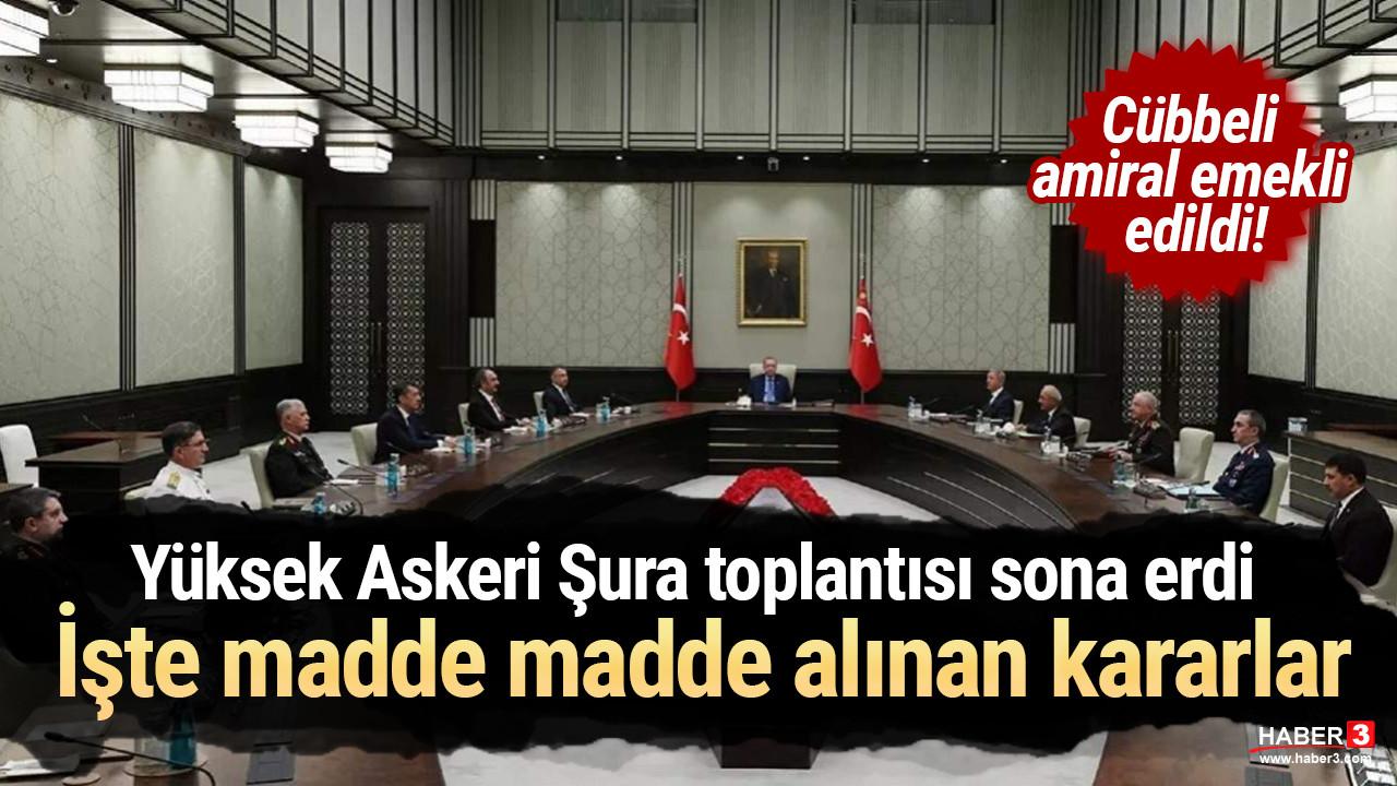 Yüksek Askeri Şura toplantısı sona erdi: İşte alınan kararlar
