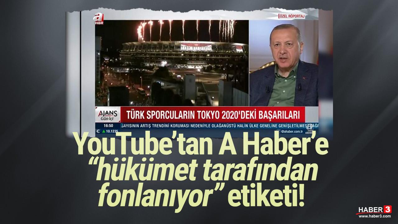 Youtube'tan A Haber'e ''Hükümet tarafından fonlanıyor'' etiketi