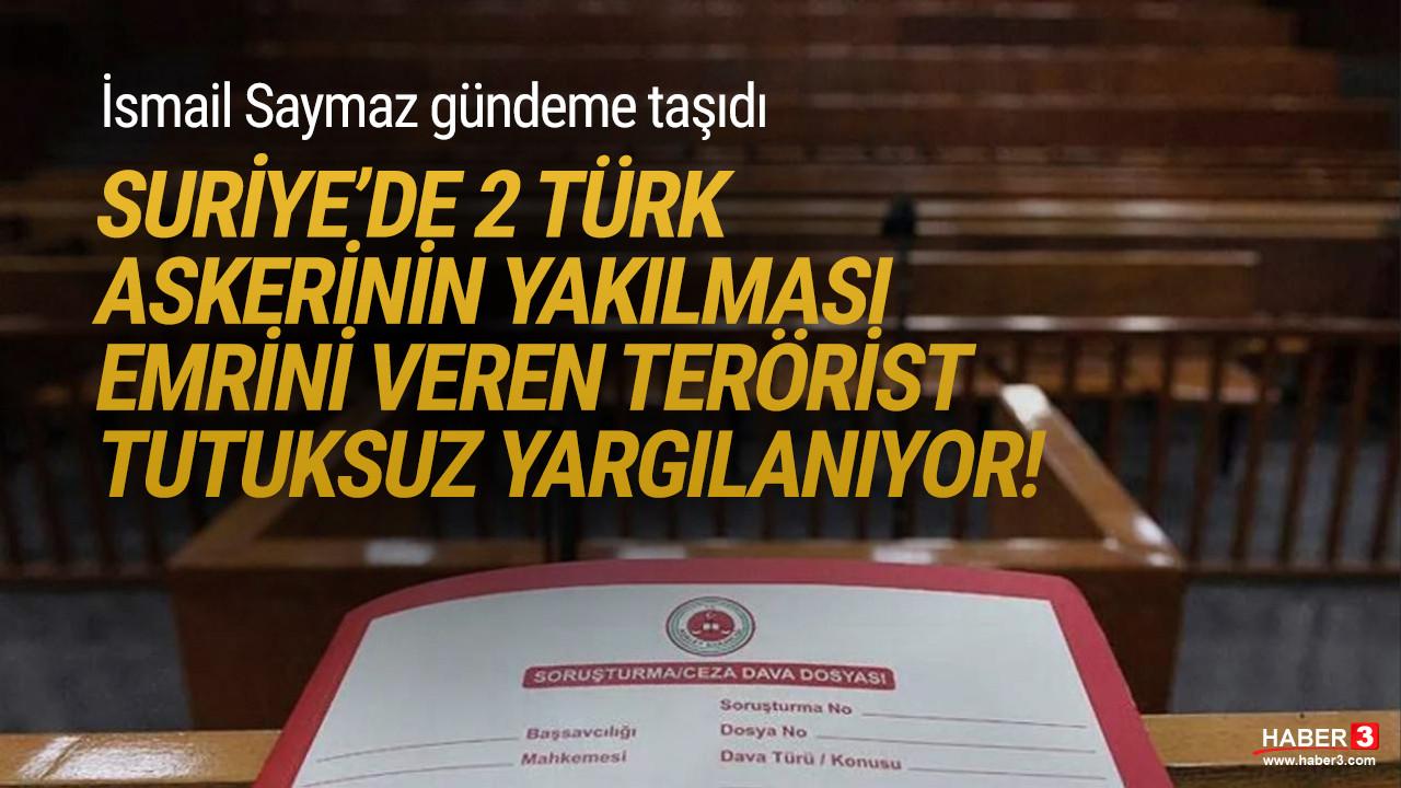 ''Türk askerinin yakılma emrini veren DEAŞ'lı tutuksuz yargılanıyor''