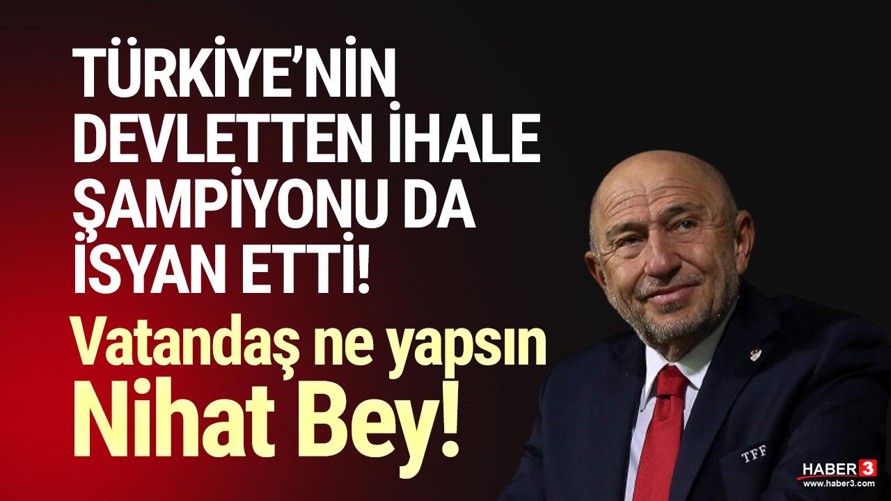 İhalelerin kazananı Nihat Özdemir de ''maliyetlerden'' şikayetçi oldu