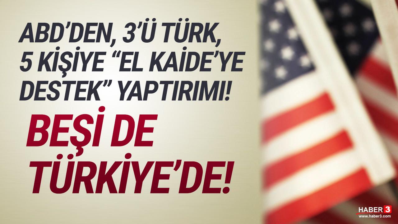 ABD'den Türkiye'deki 5 isme ''El Kaide bağlantısı'' yaptırımı