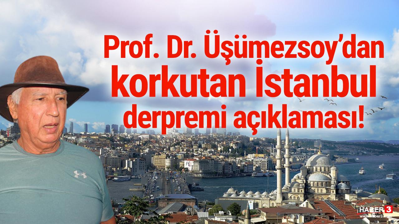 Prof. Dr. Şener Üşümezsoy'dan İstanbul için korkutan uyarı