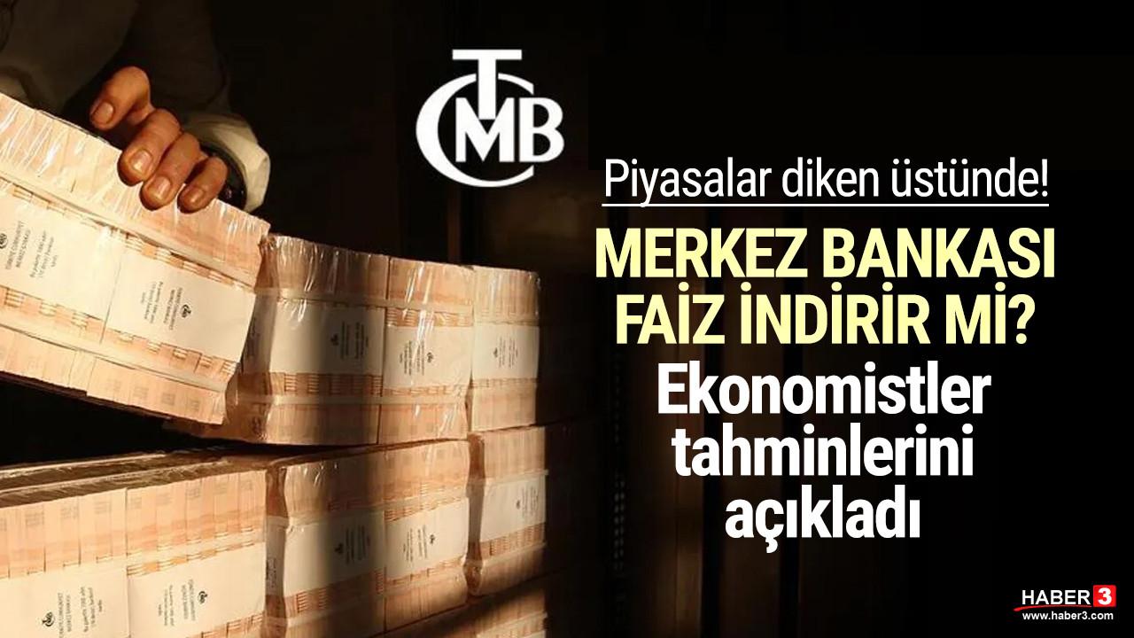 Merkez Bankası faiz indirir mi? İşte ekonomistlerin tahmini