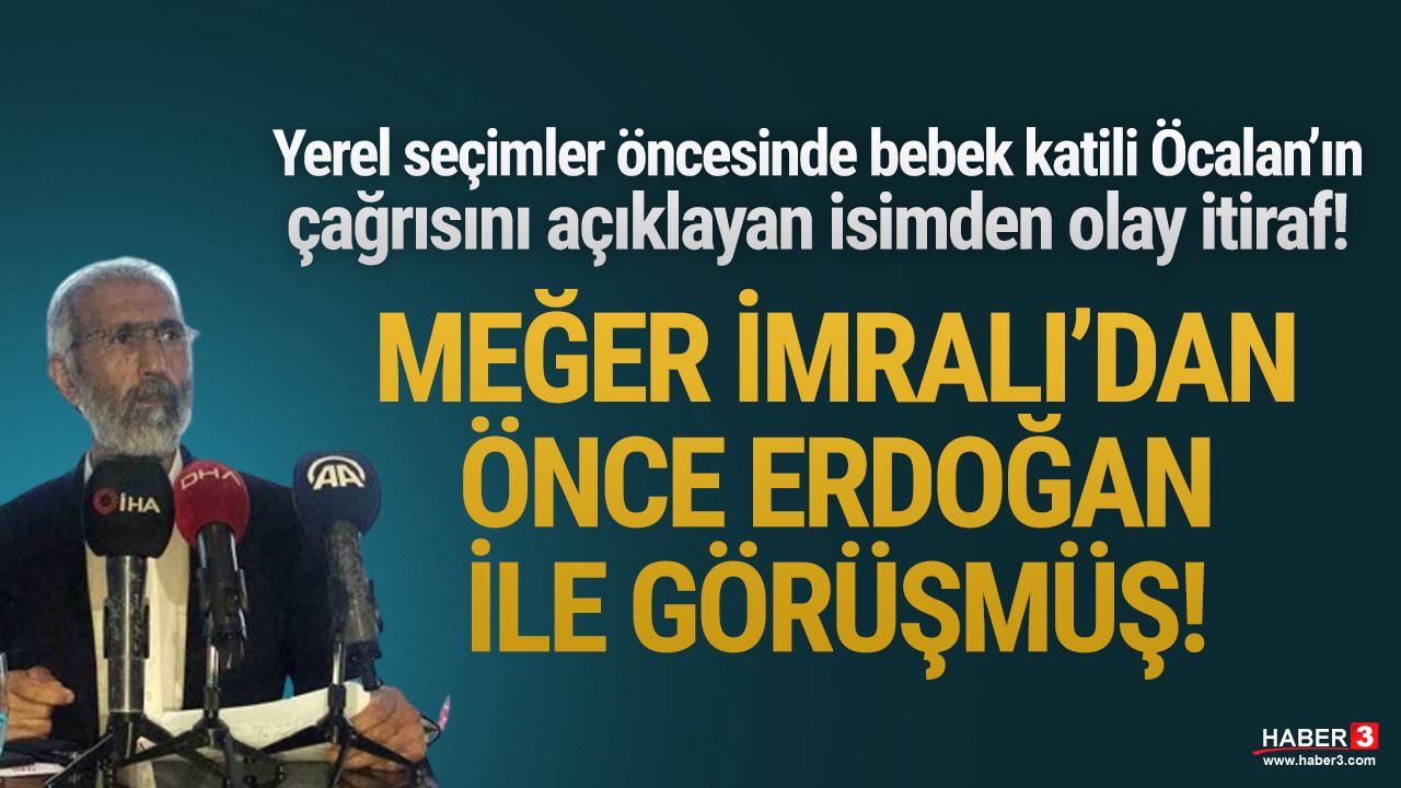 İmralı'ya gidip Öcalan ile görüşmeden önce Erdoğan ile görüşmüş