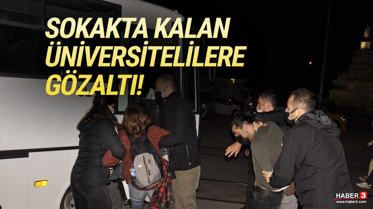 Sokakta kalan üniversitelilere 4 ilde polis müdahalesi