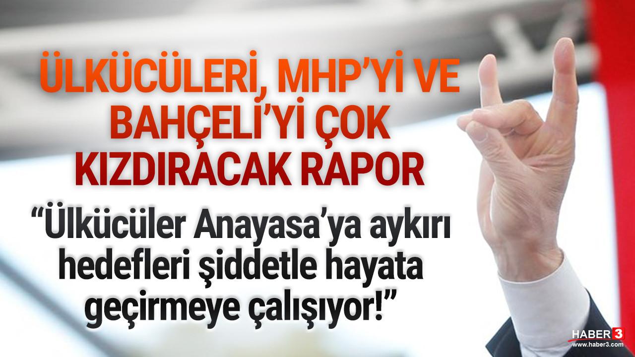 Ülkü Ocakları için hem MHP'yi hem de Bahçeli'yi çok kızdıracak rapor