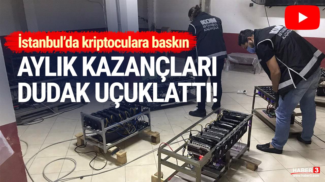 İstanbul'da kripto para operasyonu! AYlık kazançları şoke etti