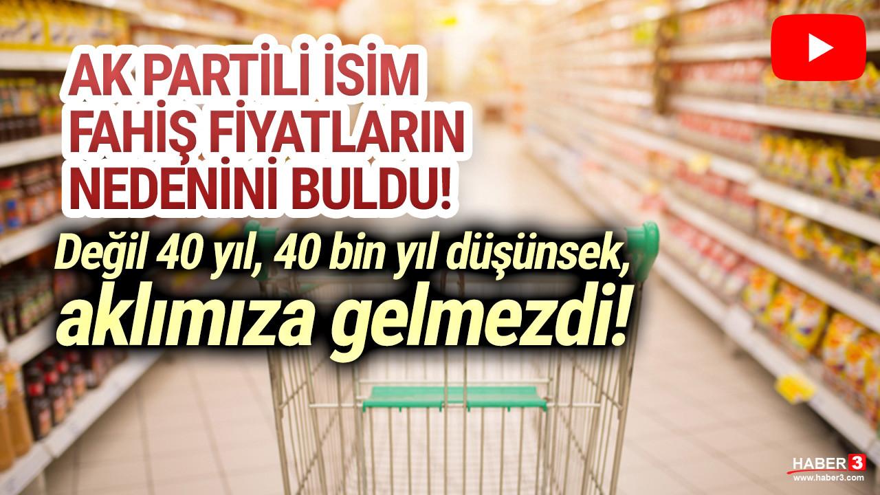 AK Partili milletvekili marketlerdeki fahiş fiyatın nedenini buldu