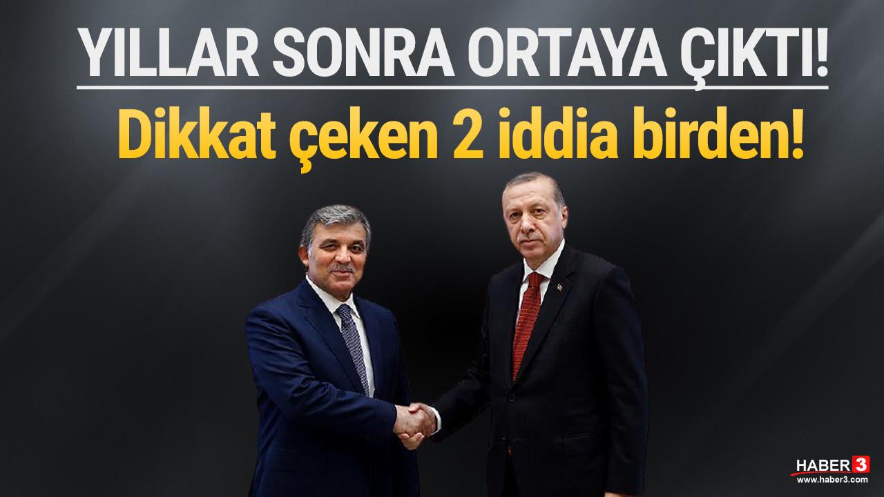 Yıllar sonra ortaya çıkan Erdoğan - Gül iddiası