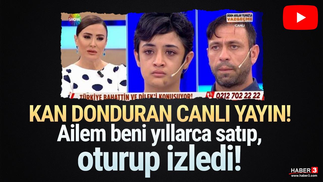 Canlı yayında Türkiye'yi şoke eden itiraf: ''Ailem beni sattıktan sonra izliyor''