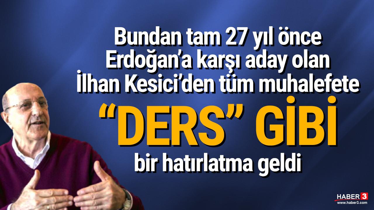 İlhan Kesici: ''Eğer çatı aday çıksaydı, Erdoğan kaybederdi''