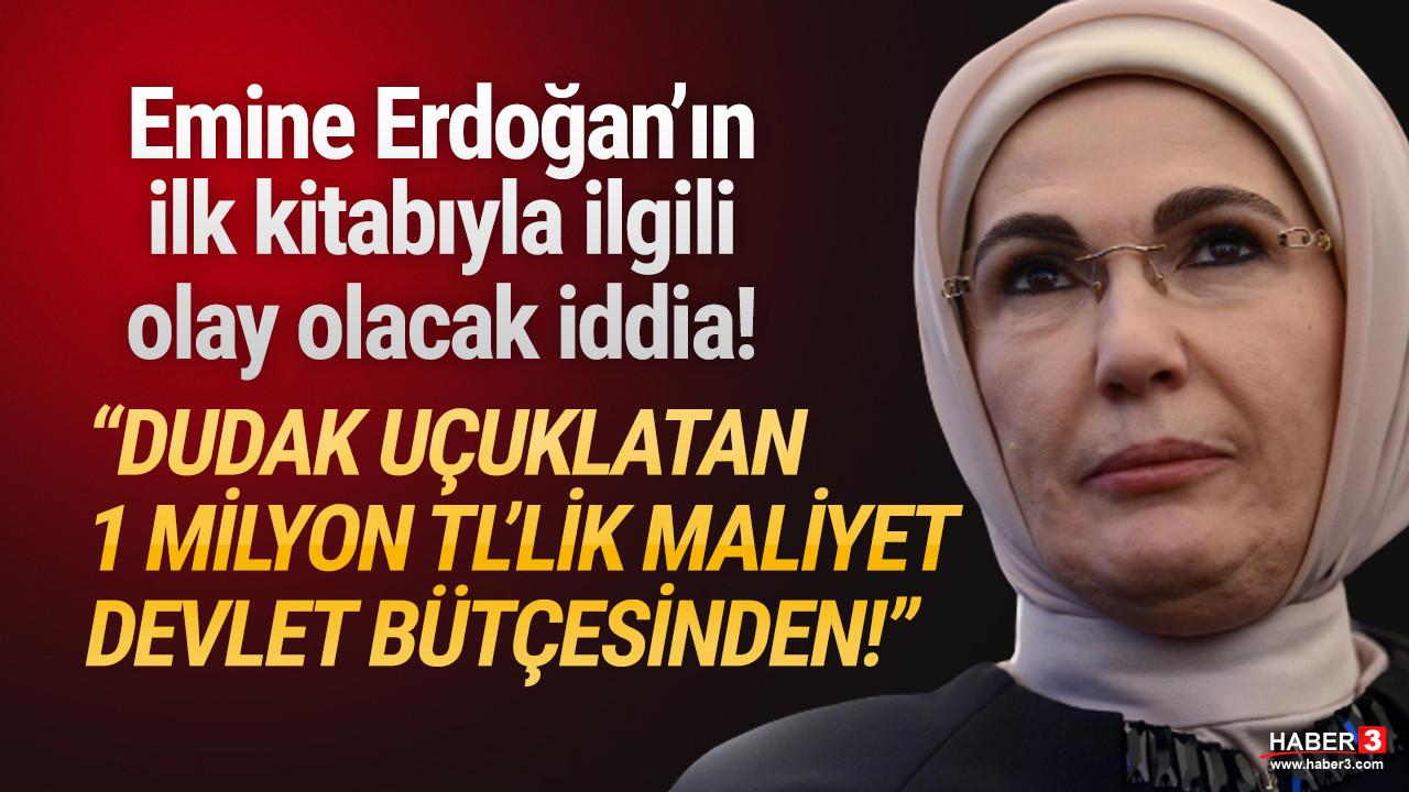 Emine Erdoğan'ın ilk kitabı için olay iddia: ''Devlet bütçesinden karşılandı''