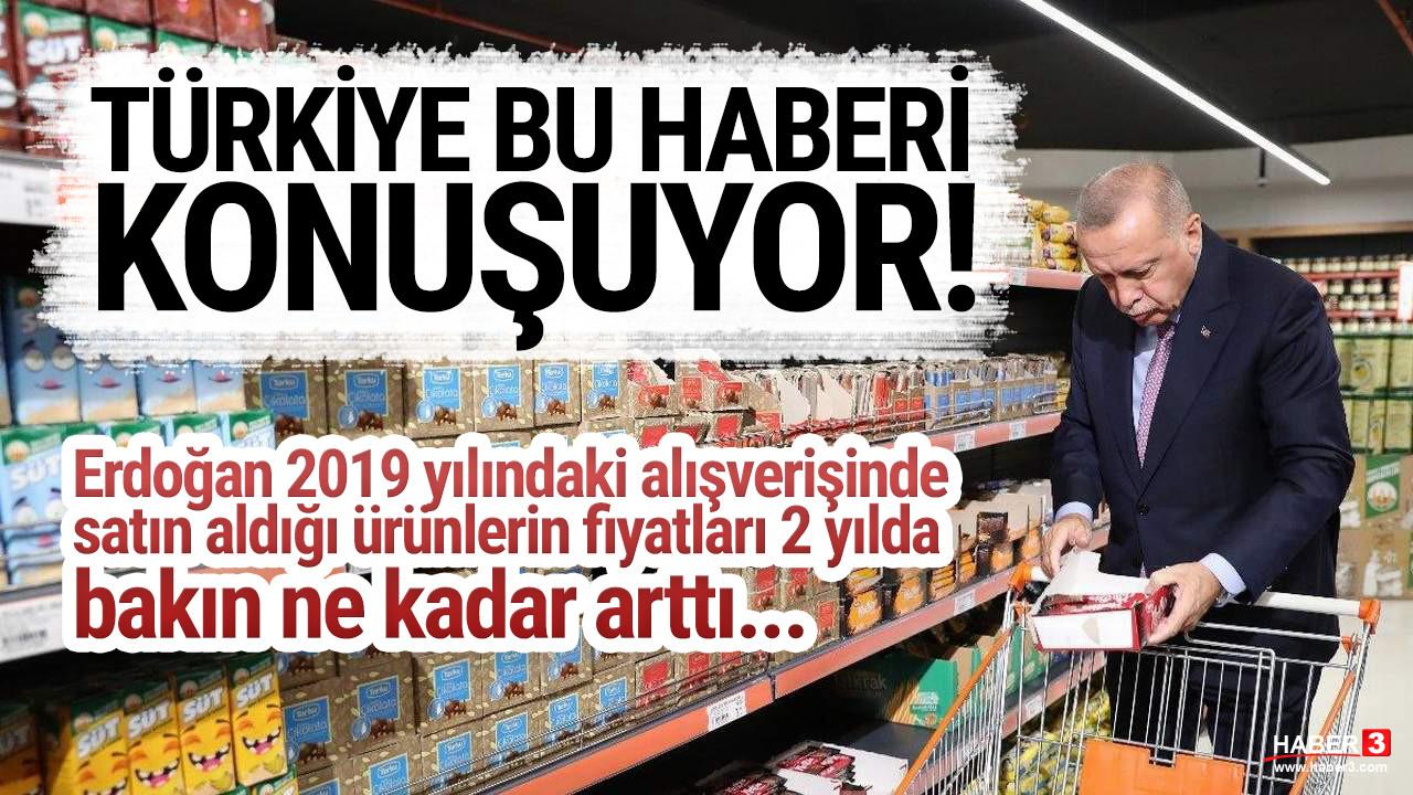 2019'da alışverişe çıkan Erdoğan'ın alışveriş sepeti ne kadar zamlandı?