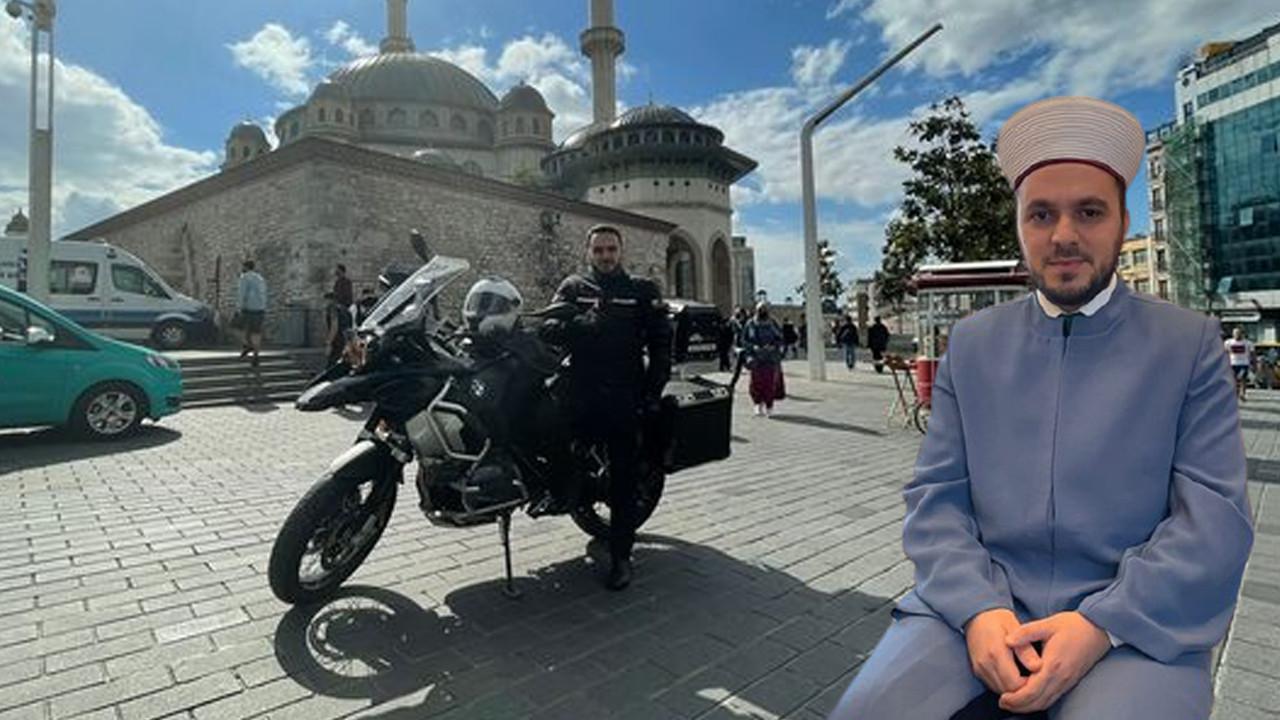 Taksim Camisi'nin motosikletli imamı: Motor üstünde hatim okuyorum